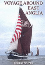 Voyage Around East Anglia - Robert Simper