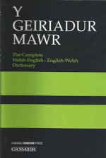 Y Geiriadur Mawr : The Complete Welsh-English, English-Welsh Dictionary - H. Meurig Evans