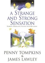 A Strange and Strong Sensation : Symbolic Modelling: Change with Metaphor DVD - Penny Lee Tompkins
