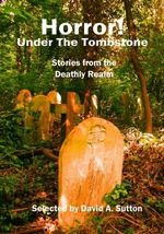 Horror! Under the Tombstone : Stories from the Deathly Realm - Ramsey Campbell