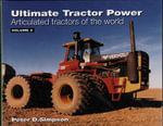 Ultimate Tractor Power : Articulated Tractors of the World v. 2, M-Z - Peter D. Simpson