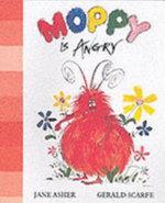 Moppy is Angry : Moppy Has Feelings Ser. - Jane Asher