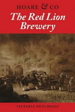 The Red Lion Brewery : The Battle for the Soul of American Business - Victoria Hutchings