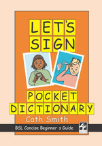 Let's Sign Pocket Dictionary : BSL Concise Beginner's Guide - Cath Smith