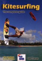 Kitesurfing : The Complete Guide - Ian Currer