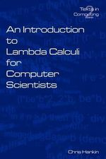 An Introduction to Lambada Calculi for Computer Scientists - Chris Hankin