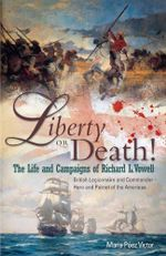 Liberty or Death!: One : The Life and Campaigns of Richard L. Vowell,  British Legionnaire and Commander  -  Hero and Patriot of the Americas - Maria Paez Victor