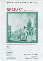 Belfast : To 1840 Pt. I - Raymond Gillespie