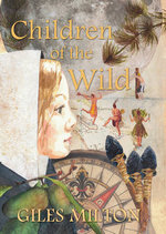 Children of the Wild - Giles Milton