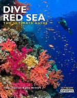 Dive Red Sea : The Ultimate Guide - Simon Rogerson