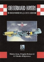 Checkerboard Hunters : The Croatian Volunteers of 15./JG 52 on the Eastern Front - Marko Jeras