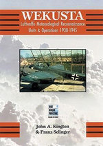 Wekusta : Luftwaffe Weather Reconnaissance Units in World War Two - John Kington