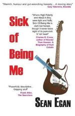 Sick of Being Me - Sean Egan