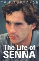Life of Senna : The Golden Years of Oval Racing - Tom Rubython