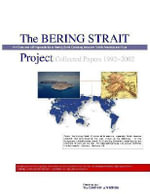 The Bering Strait Project : Collected Papers (1992-2002)