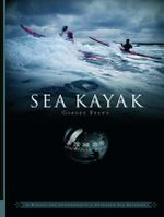 Sea Kayak : A Manual for Intermediate and Advanced Sea Kayakers - Gordon Brown