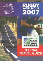 Rugby World Cup 2007 2007 : Official Travel Guide - Mike Gerrard
