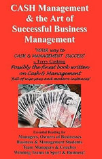Cash and the Art of Successful Business Management :  Your Way to Cash & Management Success - Terry Gasking