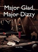 Major Glad, Major Dizzy - Jan Oke