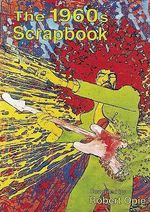 The 1960s Scrapbook - Robert Opie