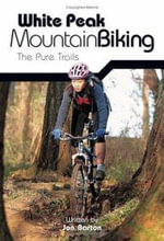 White Peak Mountain Biking : The Pure Trails - Jon Barton