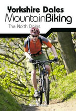 Yorkshire Dales Mountain Biking : The North Dales - Keith Bradbury