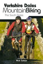 Yorkshire Dales Mountain Biking : The South Dales - Nick Cotton