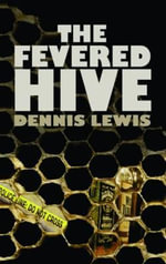 The Fevered Hive - Dennis Lewis