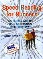 Speed Reading for Success : How to Find, Absorb and Retain the Information You Need for Success - Jane Smith