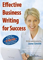 Effective Business Writing for Success : How to Convey Written Messages Clearly and Make a Positive Impact on Your Readers - Jane Smith