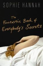 The Fantastic Book of Everybody's Secrets - Sophie Hannah