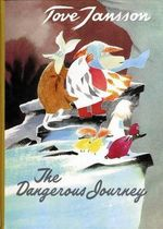 The Dangerous Journey - Tove Jansson