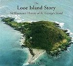 The Looe Island Story : An Illustrated History of St. George's Island - Mike Dunn