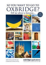 So You Want to Go to Oxbridge? : Tell Me About a Banana... - Oxbridge Applications