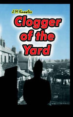 Clogger of the Yard - John Michael Knowles