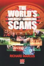 The World's Greatest Gambling Scams - Richard Marcus