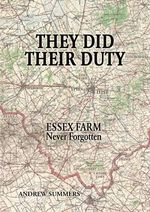 They Did Their Duty : Essex Farm Never Forgotten - Andrew Summers
