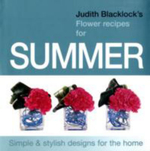 Judith Blacklock's Flower Recipes for Summer - Judith Blacklock