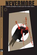 Nevermore : A Graphic Novel Anthology of Edgar Allan Poe's Short Stories - Edgar Allan Poe