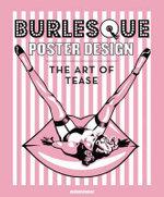Burlesque Poster Design : The Art of Tease - Korero Books