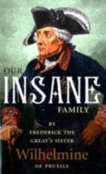 Our Insane Family - HRHPrincess Helena