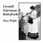 Cornish Guernseys and Knit-frocks - Mary Wright
