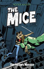 The Mice : the Factory Menace - Roger Mason