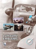 Luftwaffe Emblems 1939-1945 - Barry Ketley