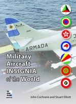 Military Aircraft Insignia of the World: Volume 1 : A-K - John Cochrane