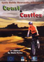 Coast and Castles - Cycle Guide Newcastle/Edinburgh : The South Dales - Mark Porter