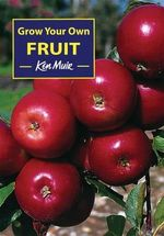 Grow Your Own Fruit - Ken Muir