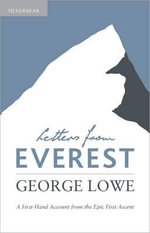 Letters from Everest : A First-hand Account from the Epic First Ascent - George Lowe