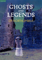 Ghosts and Legends of Northumbria - Beryl Homes