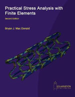 Practical Stress Analysis with Finite Elements (2nd Edition) : A Complete Guide to Sega Genesis, Neo Geo and Turb... - Bryan J Mac Donald
